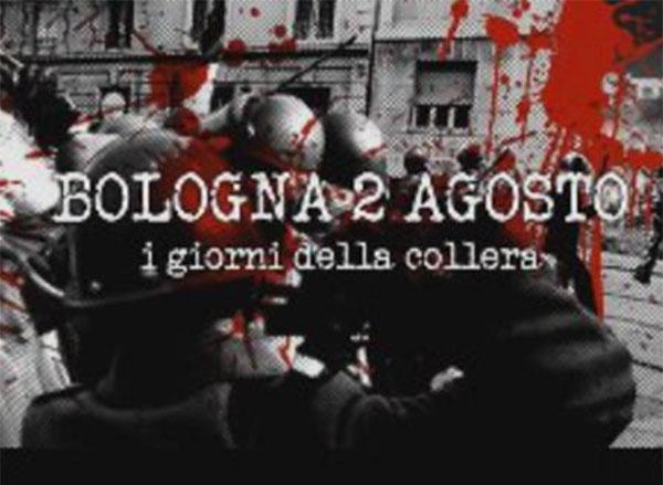 Bologna 2 Agosto – I giorni della collera